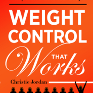 Weight Control That Works: 10 Daily Habits to Lose Weight, Keep it Off and Love Your Body